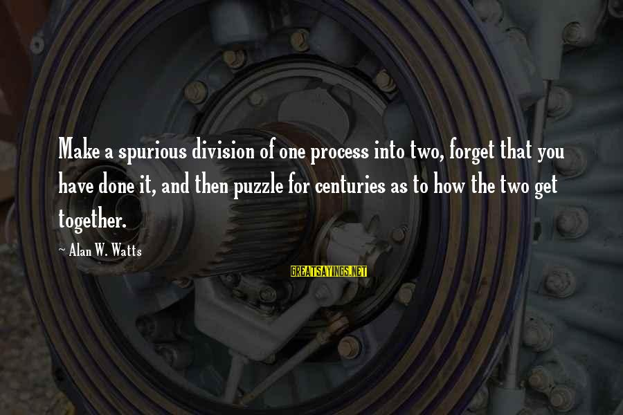 Decepticon Rumble Sayings By Alan W. Watts: Make a spurious division of one process into two, forget that you have done it,