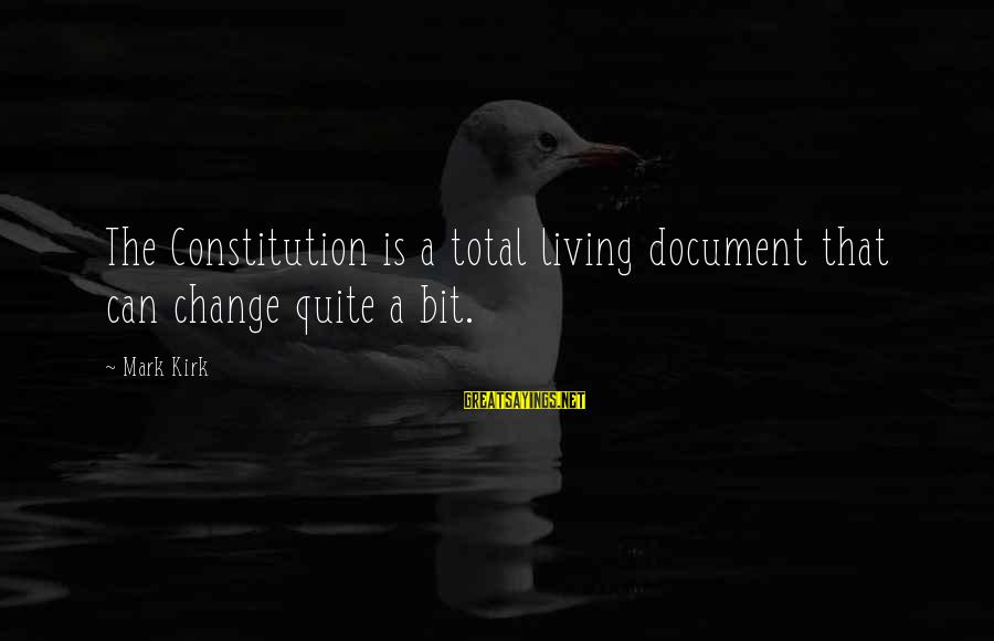 Decepticon Rumble Sayings By Mark Kirk: The Constitution is a total living document that can change quite a bit.