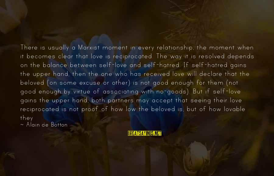 Declare Love Sayings By Alain De Botton: There is usually a Marxist moment in every relationship, the moment when it becomes clear