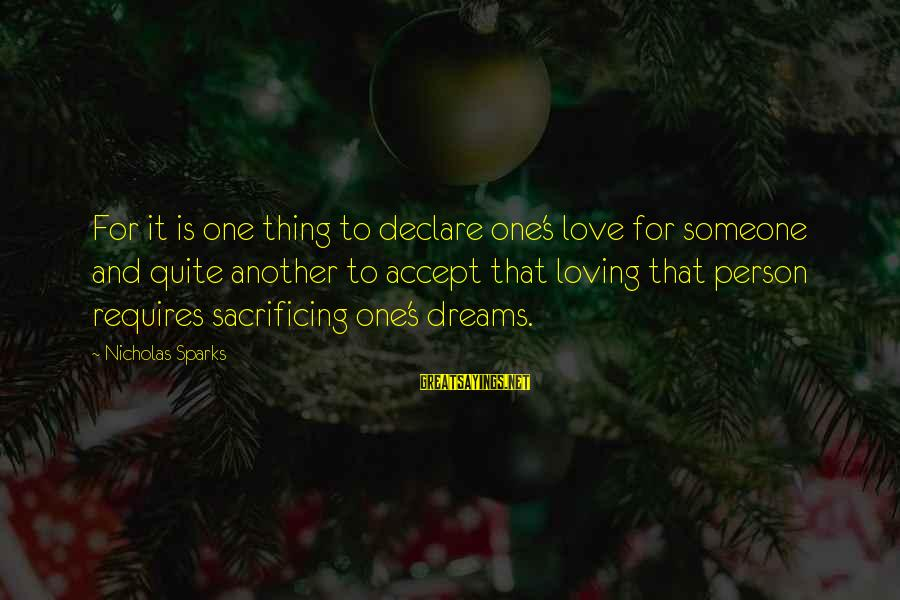 Declare Love Sayings By Nicholas Sparks: For it is one thing to declare one's love for someone and quite another to