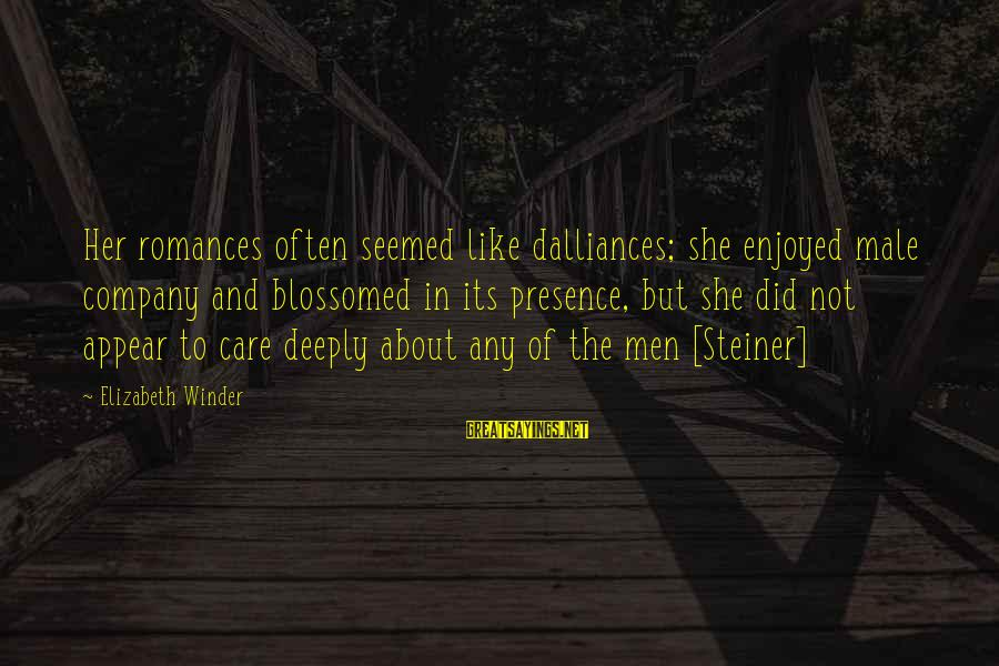 Deeply In Love Love Sayings By Elizabeth Winder: Her romances often seemed like dalliances; she enjoyed male company and blossomed in its presence,