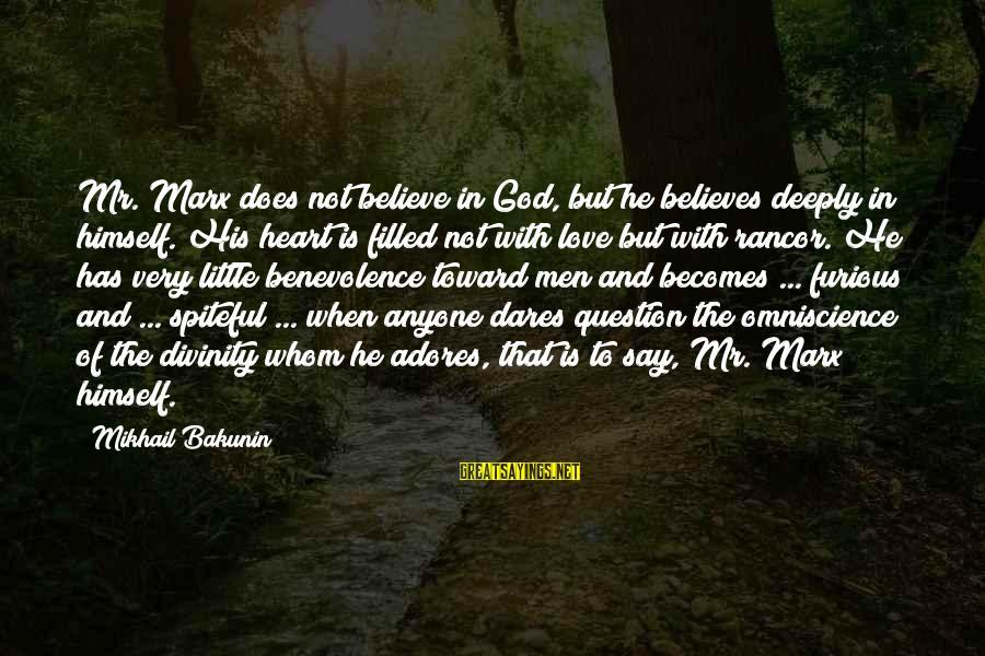 Deeply In Love Love Sayings By Mikhail Bakunin: Mr. Marx does not believe in God, but he believes deeply in himself. His heart