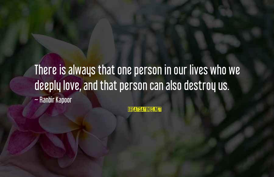 Deeply In Love Love Sayings By Ranbir Kapoor: There is always that one person in our lives who we deeply love, and that