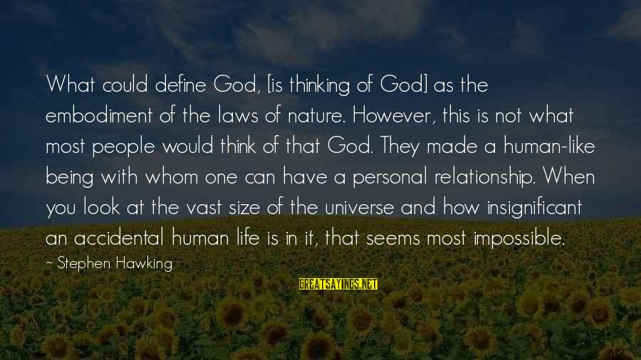 Define Law Sayings By Stephen Hawking: What could define God, [is thinking of God] as the embodiment of the laws of
