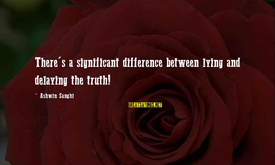 Delaying Sayings By Ashwin Sanghi: There's a significant difference between lying and delaying the truth!