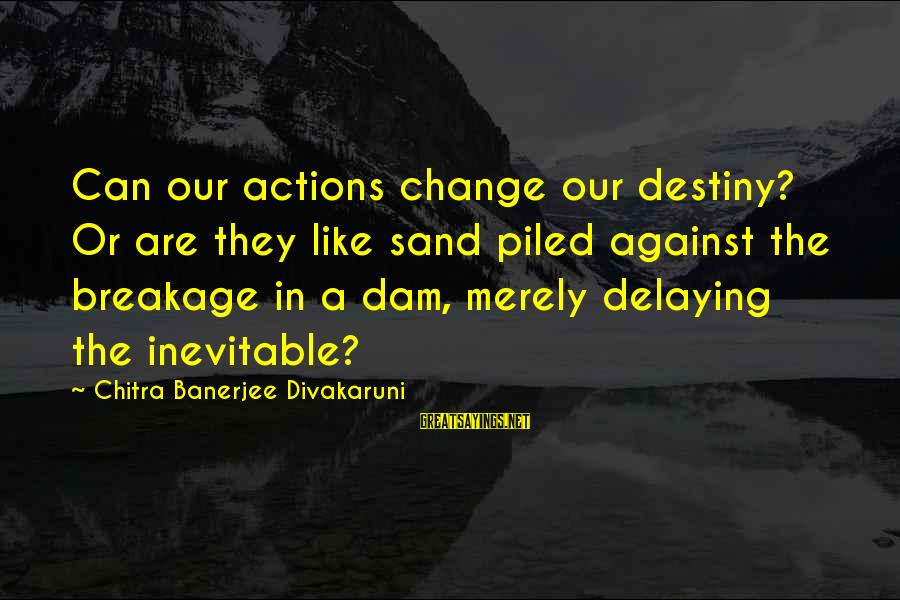 Delaying Sayings By Chitra Banerjee Divakaruni: Can our actions change our destiny? Or are they like sand piled against the breakage