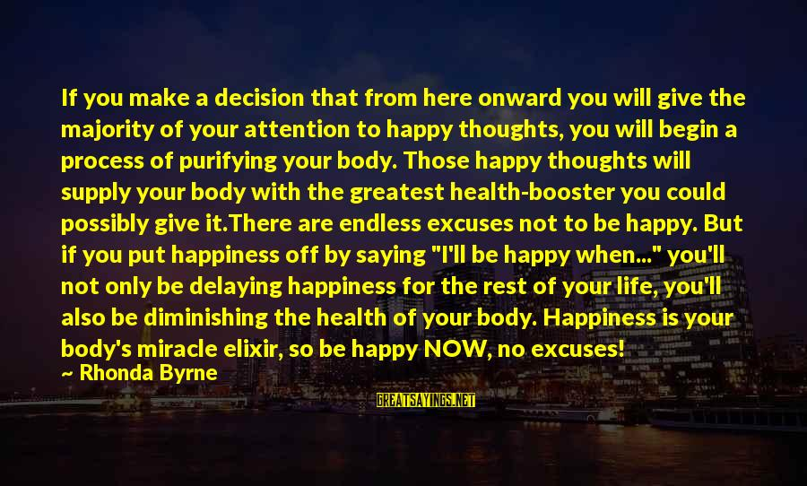 Delaying Sayings By Rhonda Byrne: If you make a decision that from here onward you will give the majority of