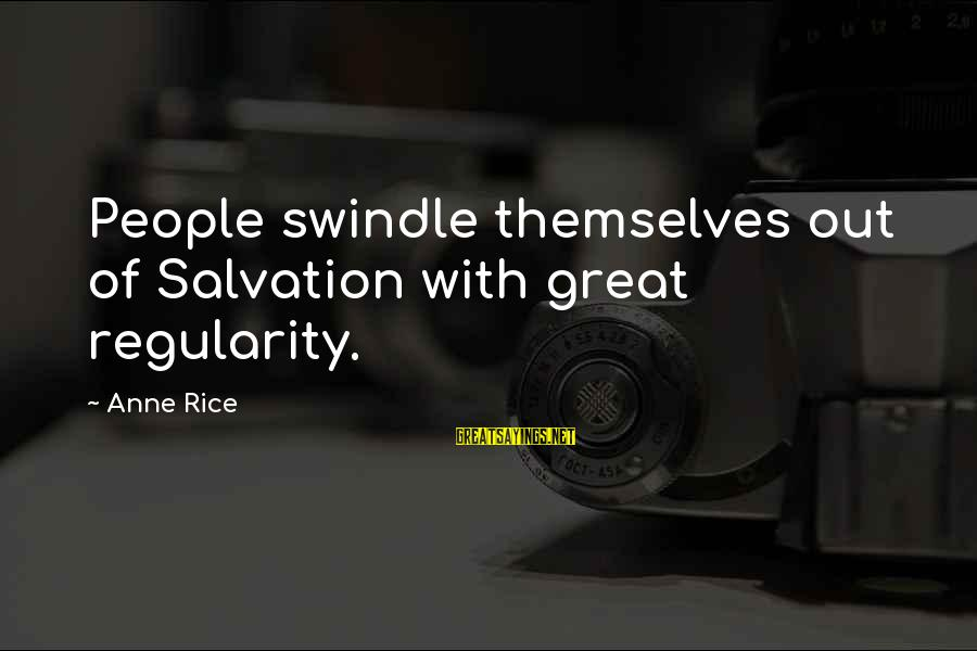 Delicate Genius Seinfeld Sayings By Anne Rice: People swindle themselves out of Salvation with great regularity.