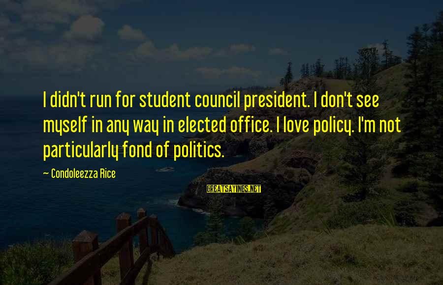 Delicate Genius Seinfeld Sayings By Condoleezza Rice: I didn't run for student council president. I don't see myself in any way in