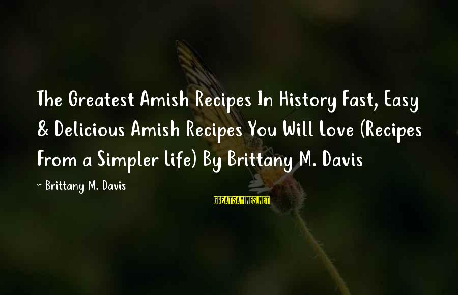Delicious Love Sayings By Brittany M. Davis: The Greatest Amish Recipes In History Fast, Easy & Delicious Amish Recipes You Will Love