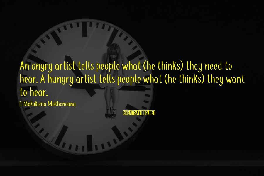 Demand Vs Supply Sayings By Mokokoma Mokhonoana: An angry artist tells people what (he thinks) they need to hear. A hungry artist