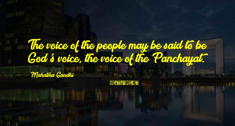 Democracy By Gandhi Sayings By Mahatma Gandhi: The voice of the people may be said to be God's voice, the voice of