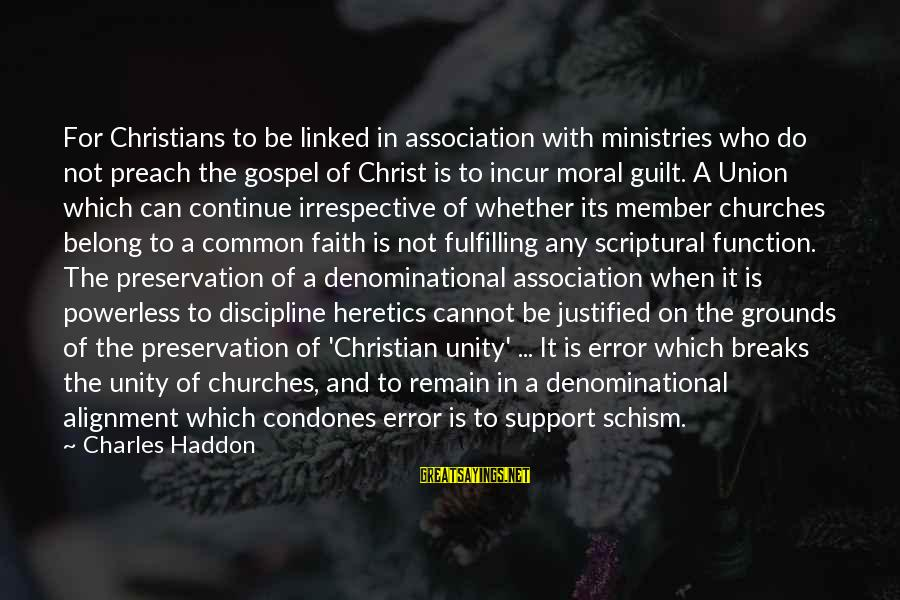 Denominational Sayings By Charles Haddon: For Christians to be linked in association with ministries who do not preach the gospel
