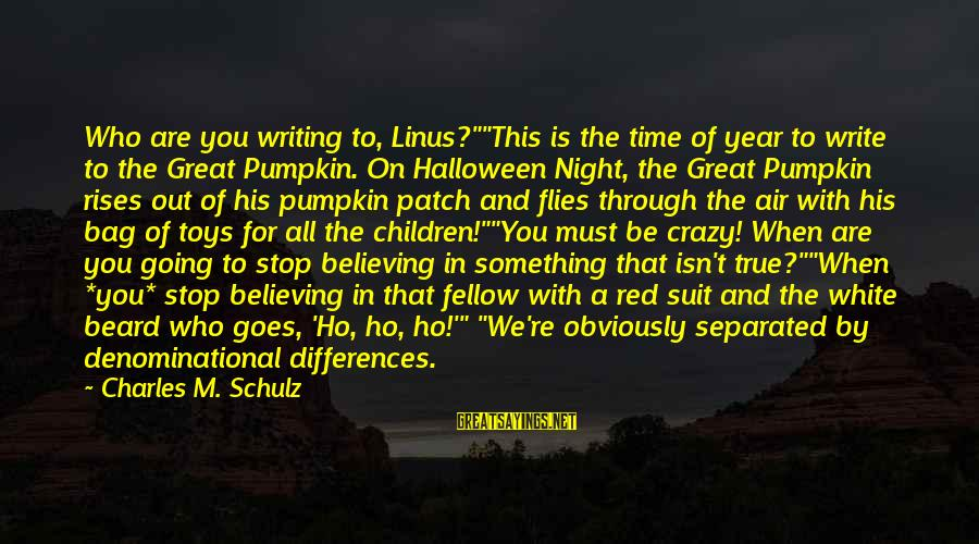 "Denominational Sayings By Charles M. Schulz: Who are you writing to, Linus?""""This is the time of year to write to the"