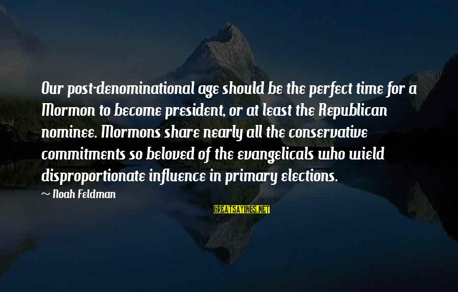 Denominational Sayings By Noah Feldman: Our post-denominational age should be the perfect time for a Mormon to become president, or