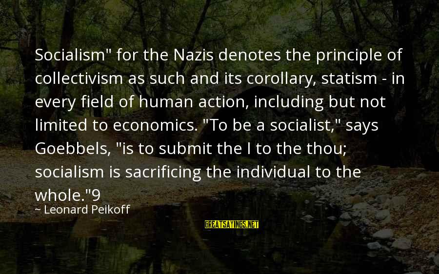 "Denotes Sayings By Leonard Peikoff: Socialism"" for the Nazis denotes the principle of collectivism as such and its corollary, statism"