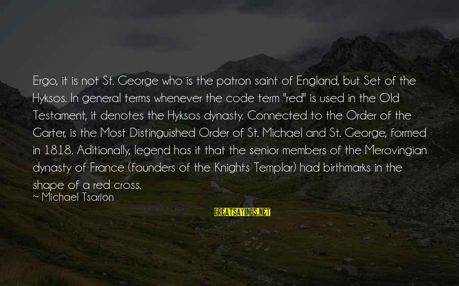 Denotes Sayings By Michael Tsarion: Ergo, it is not St. George who is the patron saint of England, but Set