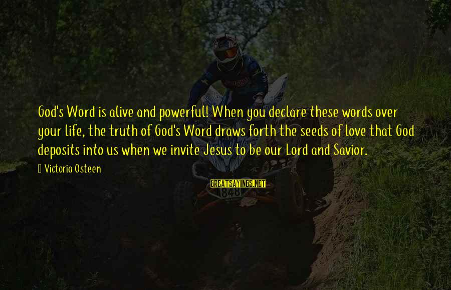 Deposits Sayings By Victoria Osteen: God's Word is alive and powerful! When you declare these words over your life, the