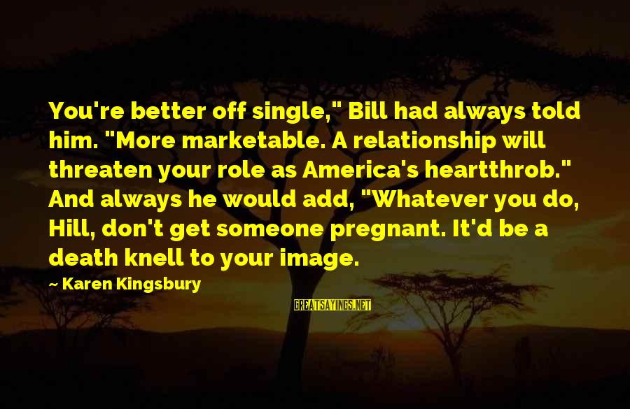"""Deputy Peck Sayings By Karen Kingsbury: You're better off single,"""" Bill had always told him. """"More marketable. A relationship will threaten"""