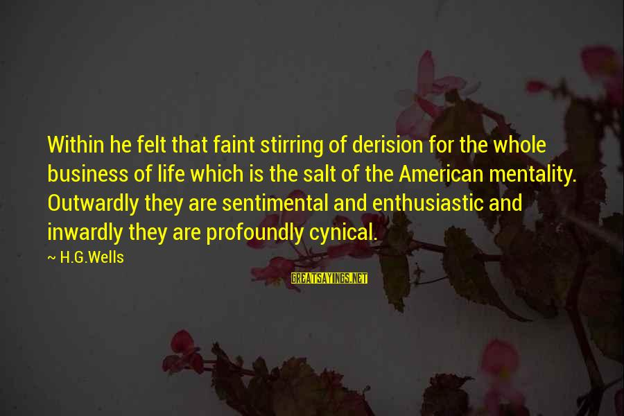 Derision Sayings By H.G.Wells: Within he felt that faint stirring of derision for the whole business of life which