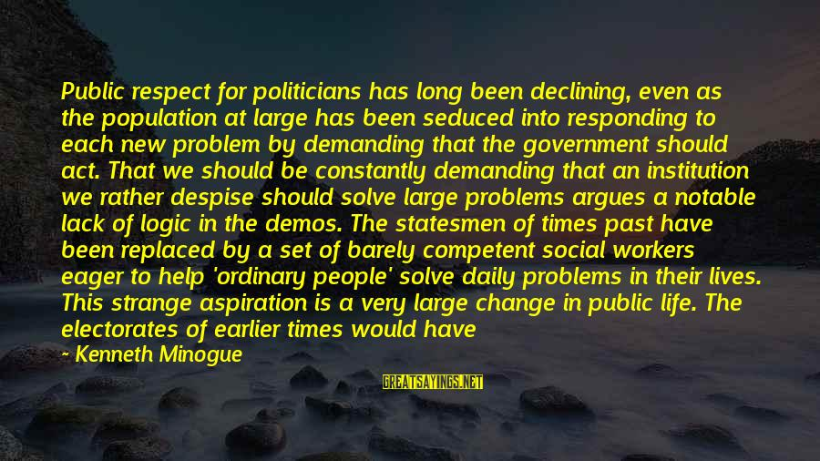 Derision Sayings By Kenneth Minogue: Public respect for politicians has long been declining, even as the population at large has