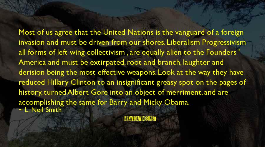 Derision Sayings By L. Neil Smith: Most of us agree that the United Nations is the vanguard of a foreign invasion