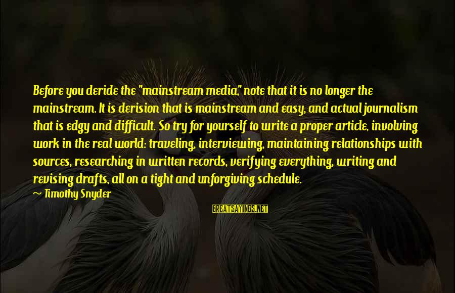 """Derision Sayings By Timothy Snyder: Before you deride the """"mainstream media,"""" note that it is no longer the mainstream. It"""