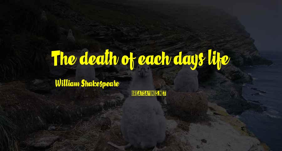 Derrick Brown Sayings By William Shakespeare: The death of each days life
