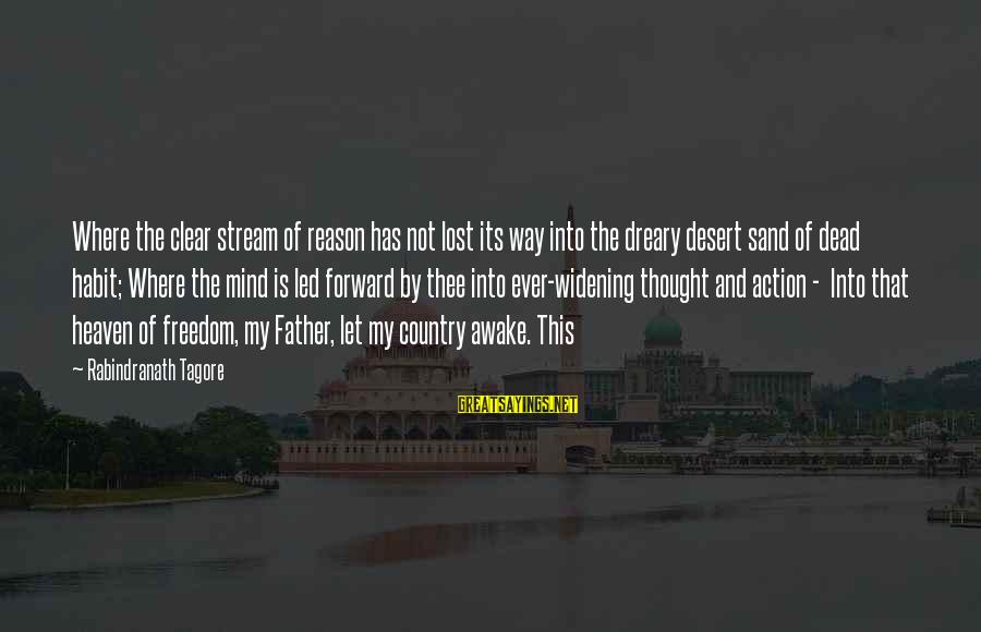 Desert Sand Sayings By Rabindranath Tagore: Where the clear stream of reason has not lost its way into the dreary desert