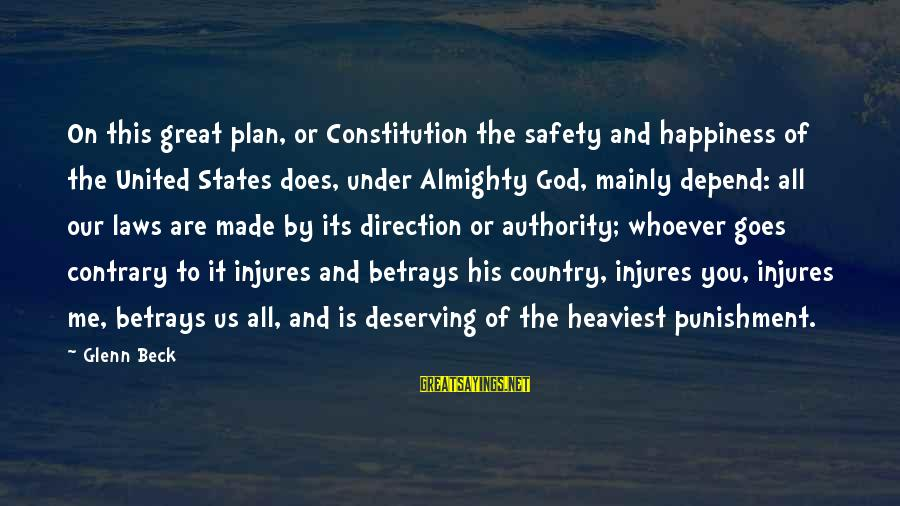 Deserving Happiness Sayings By Glenn Beck: On this great plan, or Constitution the safety and happiness of the United States does,