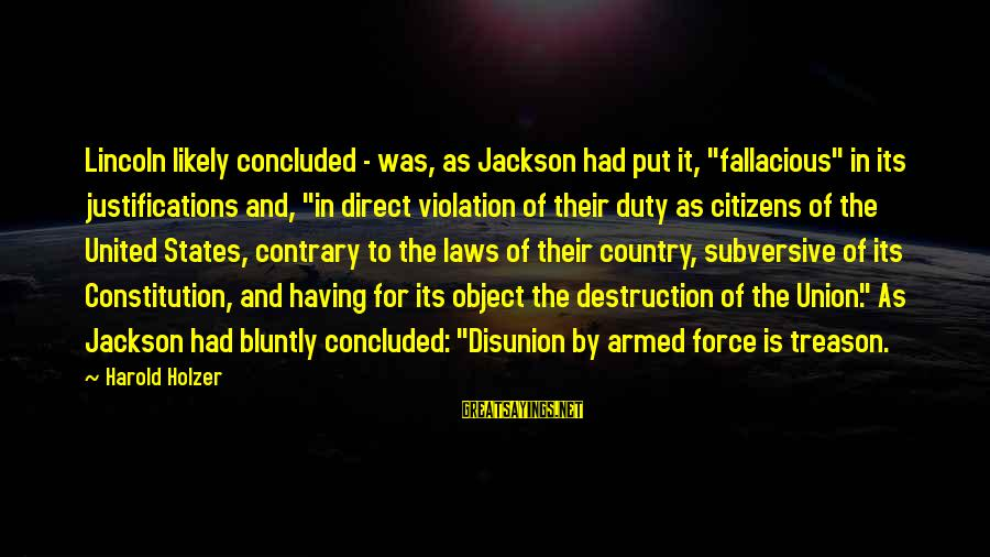 """Destruction Of Country Sayings By Harold Holzer: Lincoln likely concluded - was, as Jackson had put it, """"fallacious"""" in its justifications and,"""