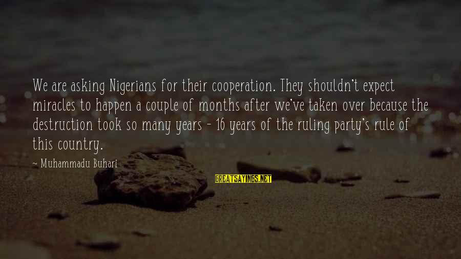 Destruction Of Country Sayings By Muhammadu Buhari: We are asking Nigerians for their cooperation. They shouldn't expect miracles to happen a couple