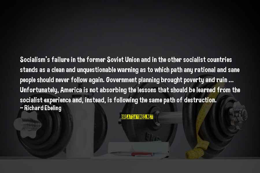 Destruction Of Country Sayings By Richard Ebeling: Socialism's failure in the former Soviet Union and in the other socialist countries stands as