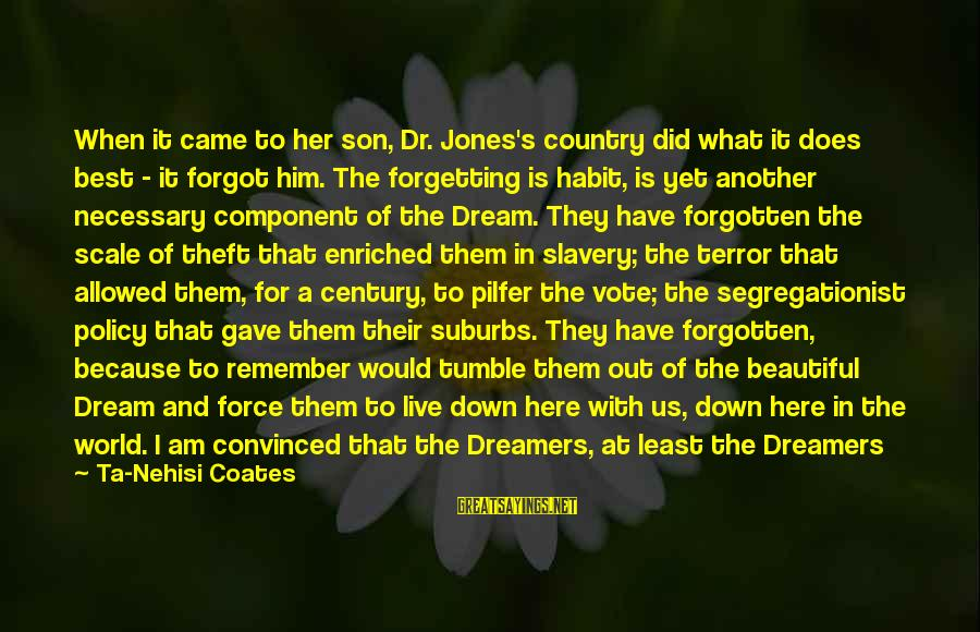 Destruction Of Country Sayings By Ta-Nehisi Coates: When it came to her son, Dr. Jones's country did what it does best -