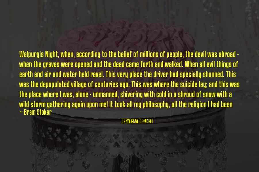 Devil's Night Sayings By Bram Stoker: Walpurgis Night, when, according to the belief of millions of people, the devil was abroad