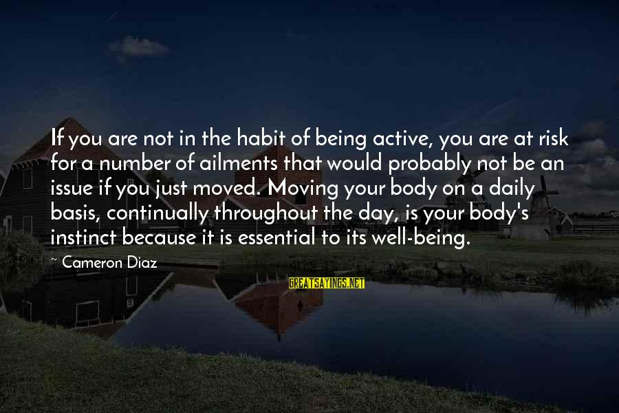 Diaz's Sayings By Cameron Diaz: If you are not in the habit of being active, you are at risk for