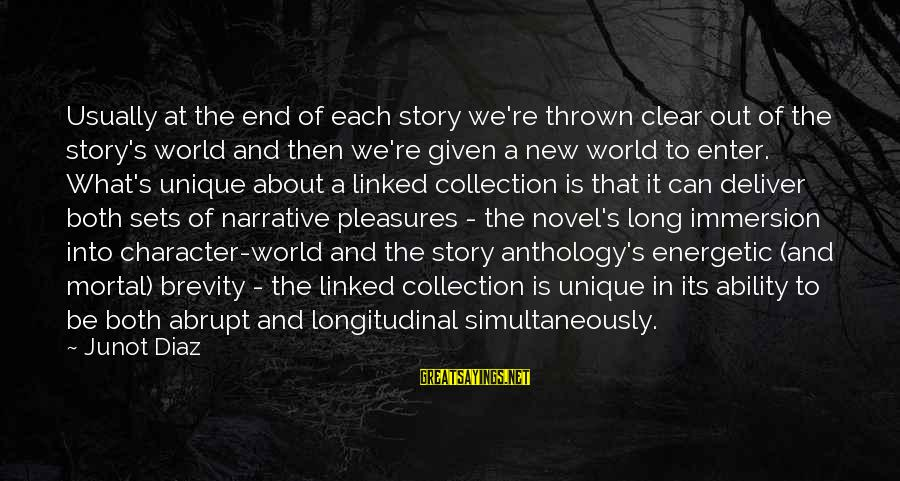 Diaz's Sayings By Junot Diaz: Usually at the end of each story we're thrown clear out of the story's world