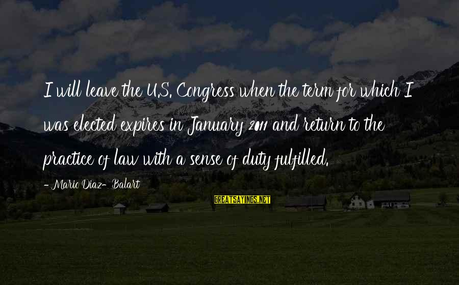 Diaz's Sayings By Mario Diaz-Balart: I will leave the U.S. Congress when the term for which I was elected expires