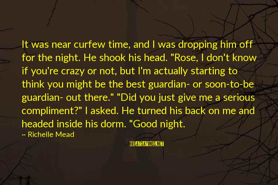 Did You Know Sayings By Richelle Mead: It was near curfew time, and I was dropping him off for the night. He