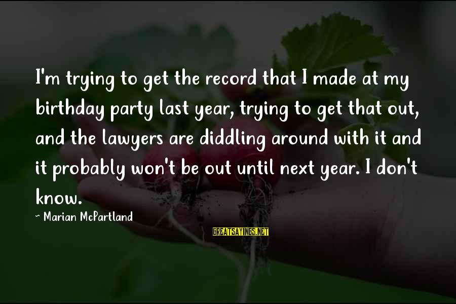 Diddling Sayings By Marian McPartland: I'm trying to get the record that I made at my birthday party last year,