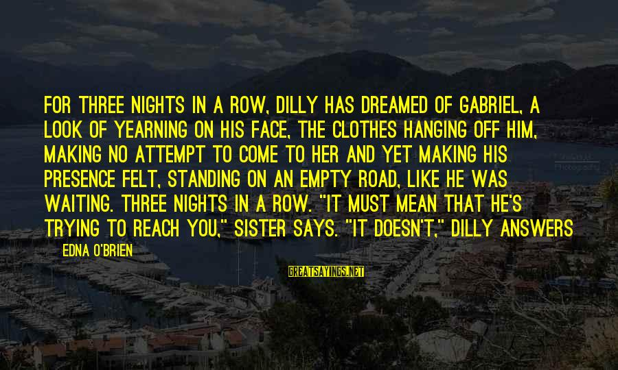Dilly Sayings By Edna O'Brien: FOR THREE NIGHTS in a row, Dilly has dreamed of Gabriel, a look of yearning