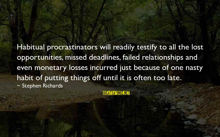 Dilly Sayings By Stephen Richards: Habitual procrastinators will readily testify to all the lost opportunities, missed deadlines, failed relationships and