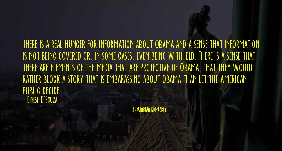 Dinesh Sayings By Dinesh D'Souza: There is a real hunger for information about Obama and a sense that information is