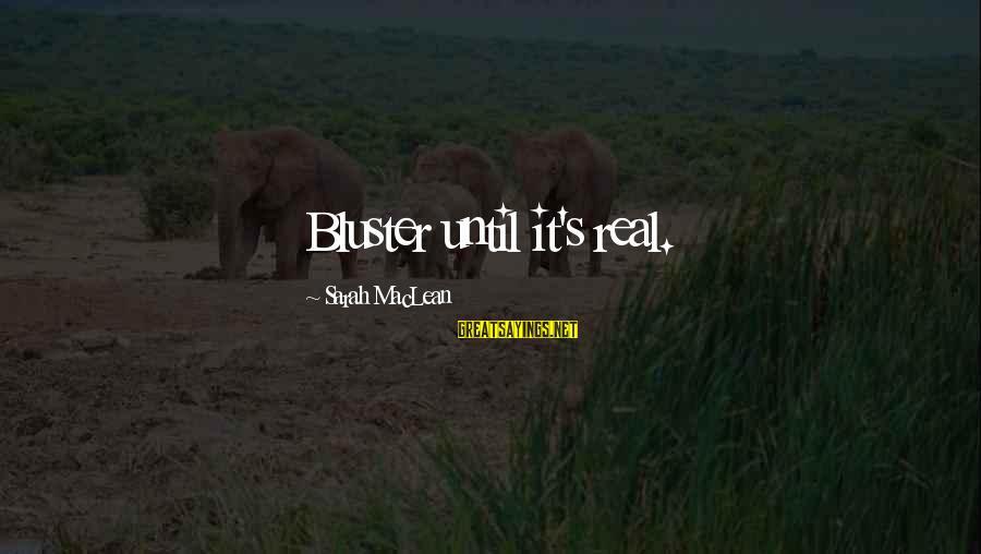 Diogo Morgado Sayings By Sarah MacLean: Bluster until it's real.