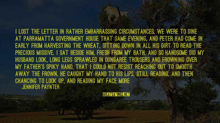Dirt's Sayings By Jennifer Paynter: I lost the letter in rather embarrassing circumstances. We were to dine at Parramatta Government