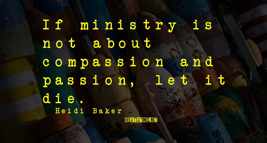 Dirty Swimming Sayings By Heidi Baker: If ministry is not about compassion and passion, let it die.