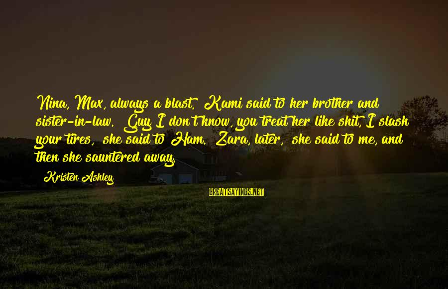 """Discount Auto Sayings By Kristen Ashley: Nina, Max, always a blast,"""" Kami said to her brother and sister-in-law. """"Guy I don't"""