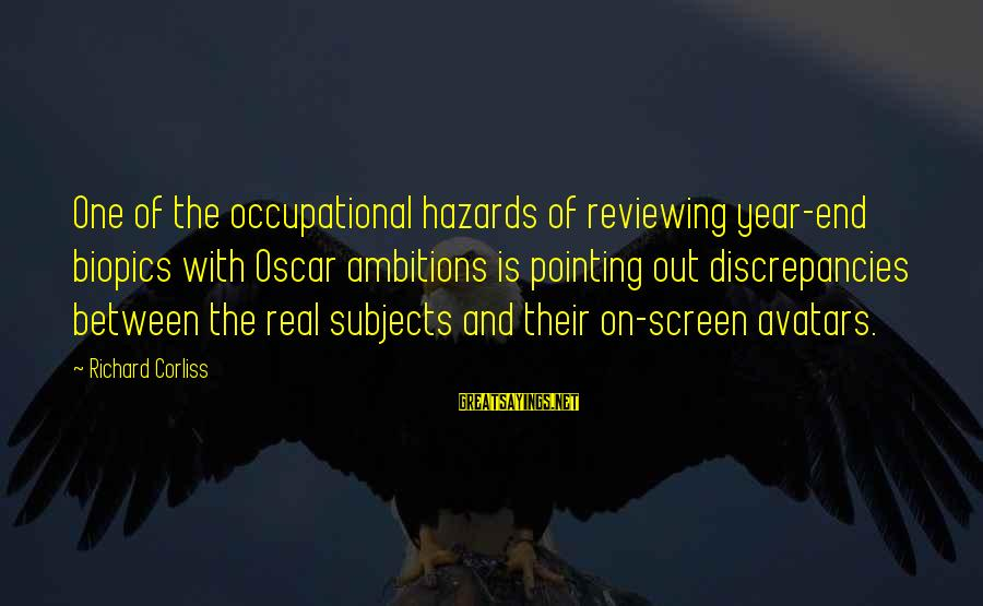 Discrepancies Sayings By Richard Corliss: One of the occupational hazards of reviewing year-end biopics with Oscar ambitions is pointing out