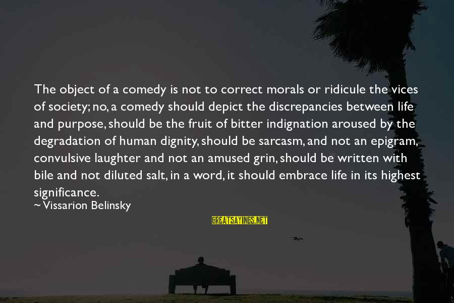 Discrepancies Sayings By Vissarion Belinsky: The object of a comedy is not to correct morals or ridicule the vices of