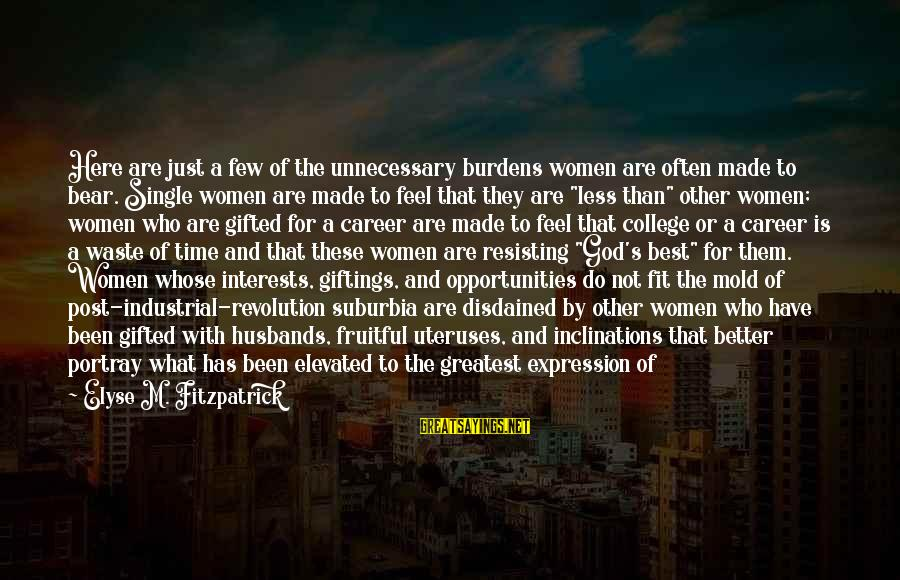 Disdained Sayings By Elyse M. Fitzpatrick: Here are just a few of the unnecessary burdens women are often made to bear.